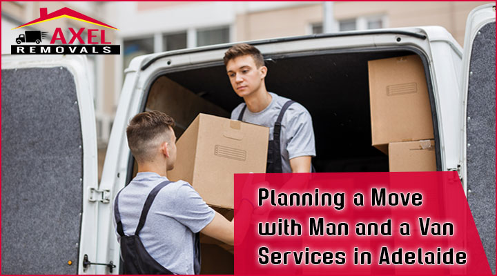 Planning a Move with Man and a Van Services in Adelaide
